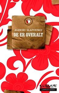 De er overalt (ebok) av Aleksej Slapovskij