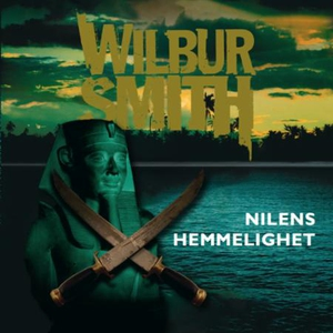Nilens hemmelighet (lydbok) av Wilbur Smith