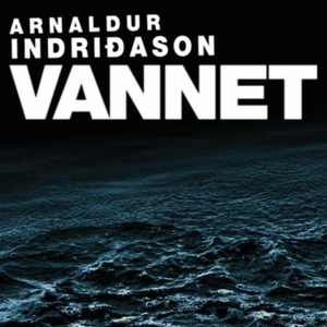 Vannet (lydbok) av Arnaldur Indriðason, Indri
