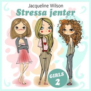 Stressa jenter (lydbok) av Jacqueline Wilson