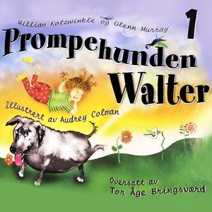 Prompehunden Walter (lydbok) av William Kotzw
