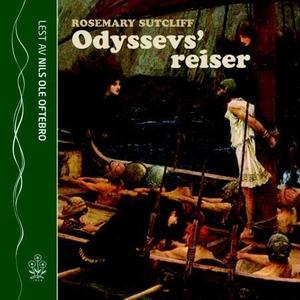 Odyssevs' reiser (lydbok) av Rosemary Sutclif