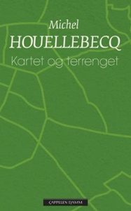 Kartet og terrenget (ebok) av Michel Houelleb