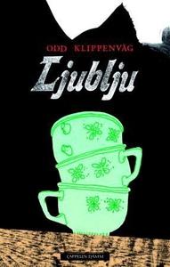 Ljublju (ebok) av Odd Klippenvåg