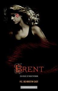 Brent (ebok) av P.C. Cast, Kristin Cast