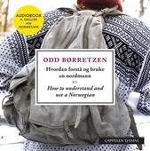 Hvordan forstå og bruke en nordmann = How to understand and use a Norwegian