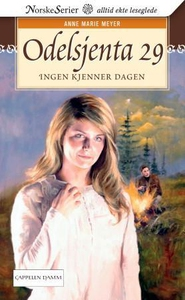 Ingen kjenner dagen (ebok) av Anne Marie Meye