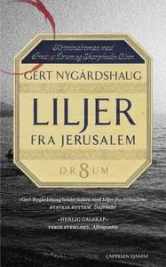 Liljer fra Jerusalem (ebok) av Gert Nygårdsha