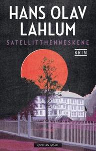 Satellittmenneskene (ebok) av Hans Olav Lahlu