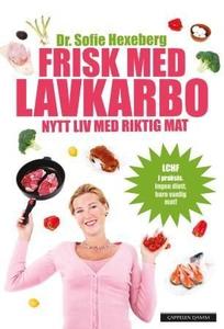 Frisk med lavkarbo (ebok) av Sofie Hexeberg