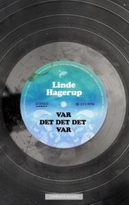 Var det det det var (ebok) av Linde Hagerup