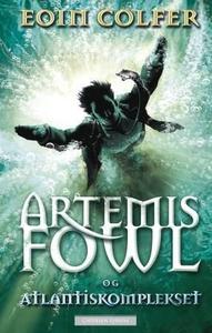 Artemis Fowl og Atlantiskomplekset (ebok) av
