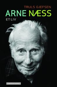 Arne Næss (ebok) av Truls Gjefsen
