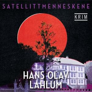 Satellittmenneskene (lydbok) av Hans Olav Lah