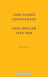 Chet spiller ikke her (ebok) av Lars Saabye C