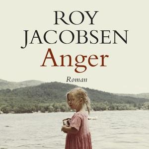 Anger (lydbok) av Roy Jacobsen