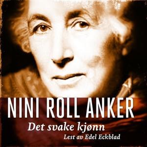 Det svake kjønn (lydbok) av Nini Roll Anker