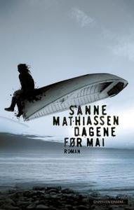 Dagene før mai (ebok) av Sanne Mathiassen