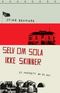Selv om sola ikke skinner (ebok) av Stian Bro