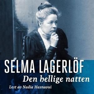 Den hellige natten (lydbok) av Selma Lagerlöf