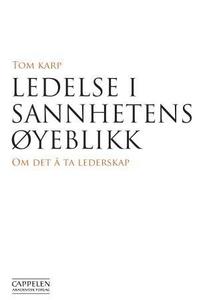 Ledelse i sannhetens øyeblikk (ebok) av Tom K