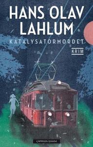 Katalysatormordet (ebok) av Hans Olav Lahlum