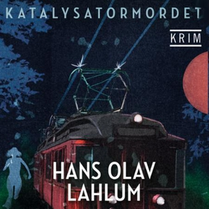 Katalysatormordet (lydbok) av Hans Olav Lahlu