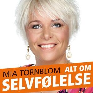 Alt om selvfølelse (lydbok) av Mia Törnblom