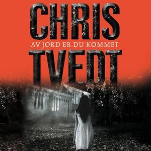 Av jord er du kommet (lydbok) av Chris Tvedt