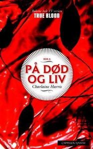 På død og liv (ebok) av Charlaine Harris
