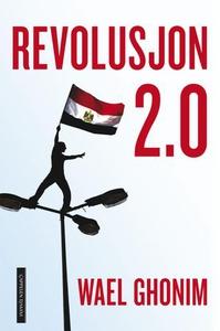 Revolusjon 2.0 (ebok) av Wael Ghonim