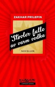 Støvler fulle av varm vodka (ebok) av Zakhar