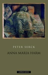 Anna Maria Harm (ebok) av Peter Serck