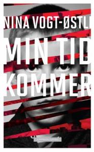 Min tid kommer (ebok) av Nina Vogt-Østli, Nin