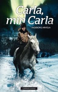 Carla, min Carla (ebok) av Ingeborg Arvola