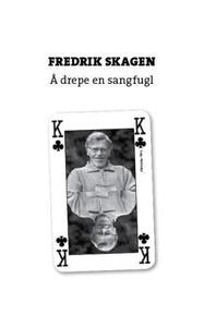 Å drepe en sangfugl (ebok) av Fredrik Skagen