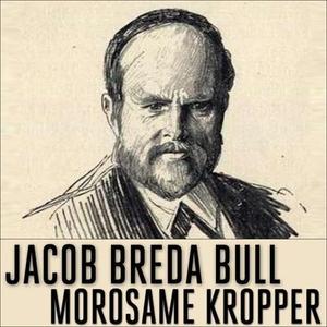 Morosame kropper (lydbok) av Jacob Breda Bull