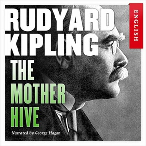 The mother hive (lydbok) av Rudyard Kipling