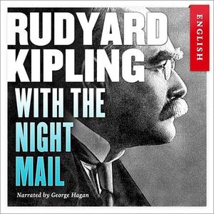 With the night mail (lydbok) av Rudyard Kipli