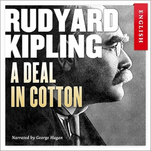 A deal in cotton (lydbok) av Rudyard Kipling
