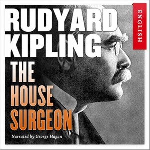 The house surgeon (lydbok) av Rudyard Kipling