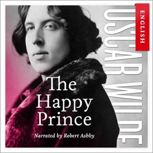 The happy prince (lydbok) av Oscar Wilde