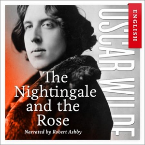 The nightingale and the rose (lydbok) av Osca