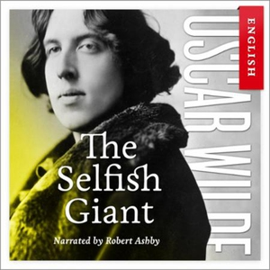 The selfish giant (lydbok) av Oscar Wilde