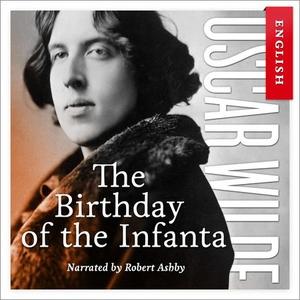 The birthday of the Infanta (lydbok) av Oscar