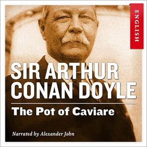 The pot of caviare (lydbok) av Arthur Conan D