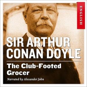 The club-footed grocer (lydbok) av Arthur Con