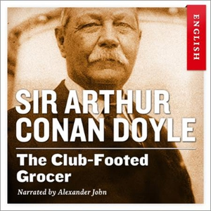The club-footed grocer (lydbok) av Arthur Con