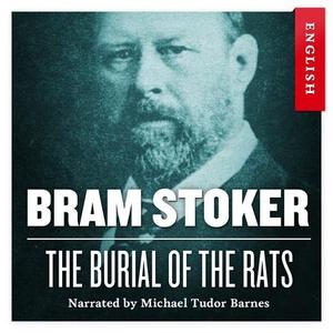 The burial of the rats (lydbok) av Bram Stoke