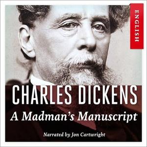 A madman's manuscript (lydbok) av Charles Dic